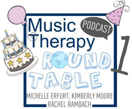 Happy Birthday, Music Therapy Round Table!