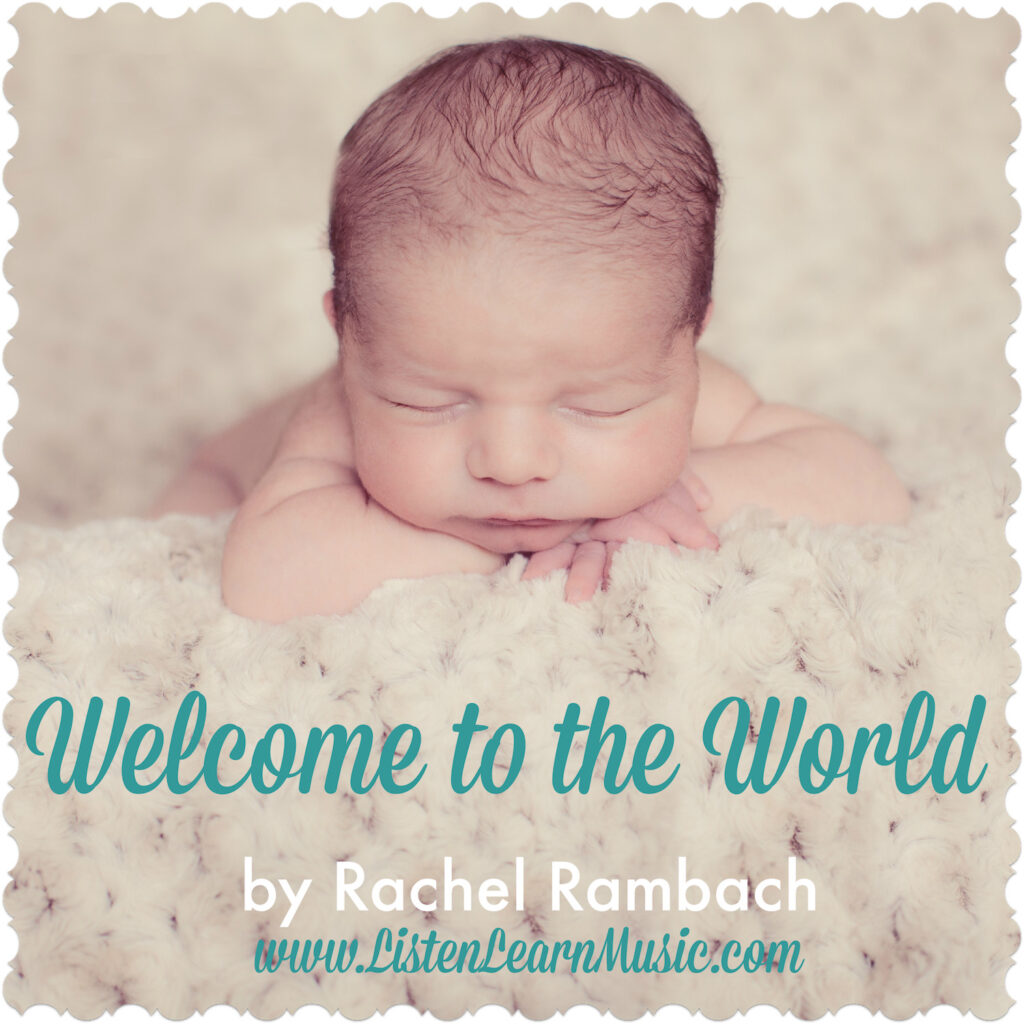 Welcome to the World Newborn Song