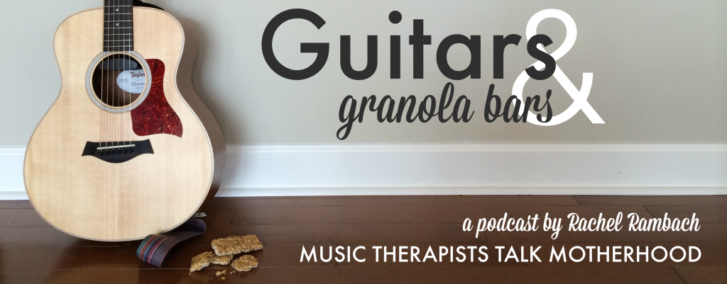 Guitars & Granola Bars Podcast: Music Therapists Talk Motherhood