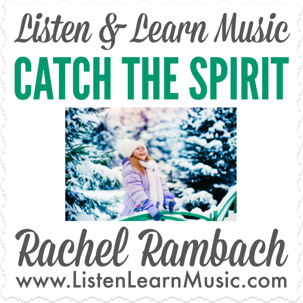 Catch the Spirit | Early Childhood Music Class Song | Holiday Song for Kids
