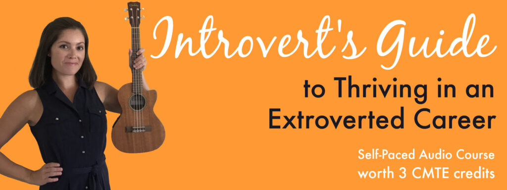 Introvert's Guide to Thriving in an Extroverted Career | Continuing Music Therapy Education Course