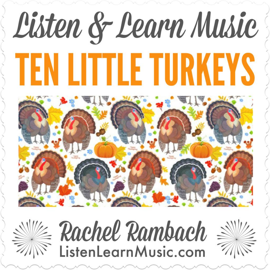 Ten Little Turkeys | Thanksgiving Song for Kids | Listen & Learn Music