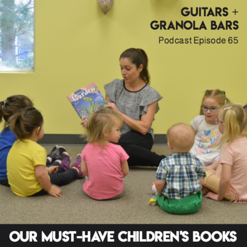 Guitars & Granola Bars Podcast   Must-Have Children's Books for Work & Home