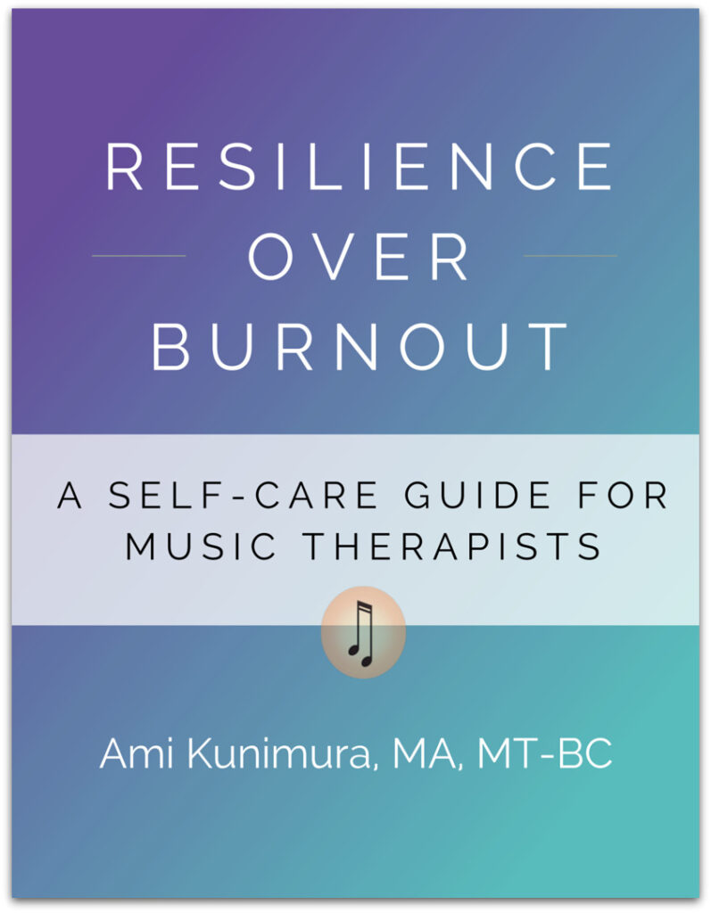 Resilience Over Burnout: A Self-Care Guide for Music Therapists