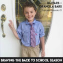 {GGB 72} Braving Back to School Season
