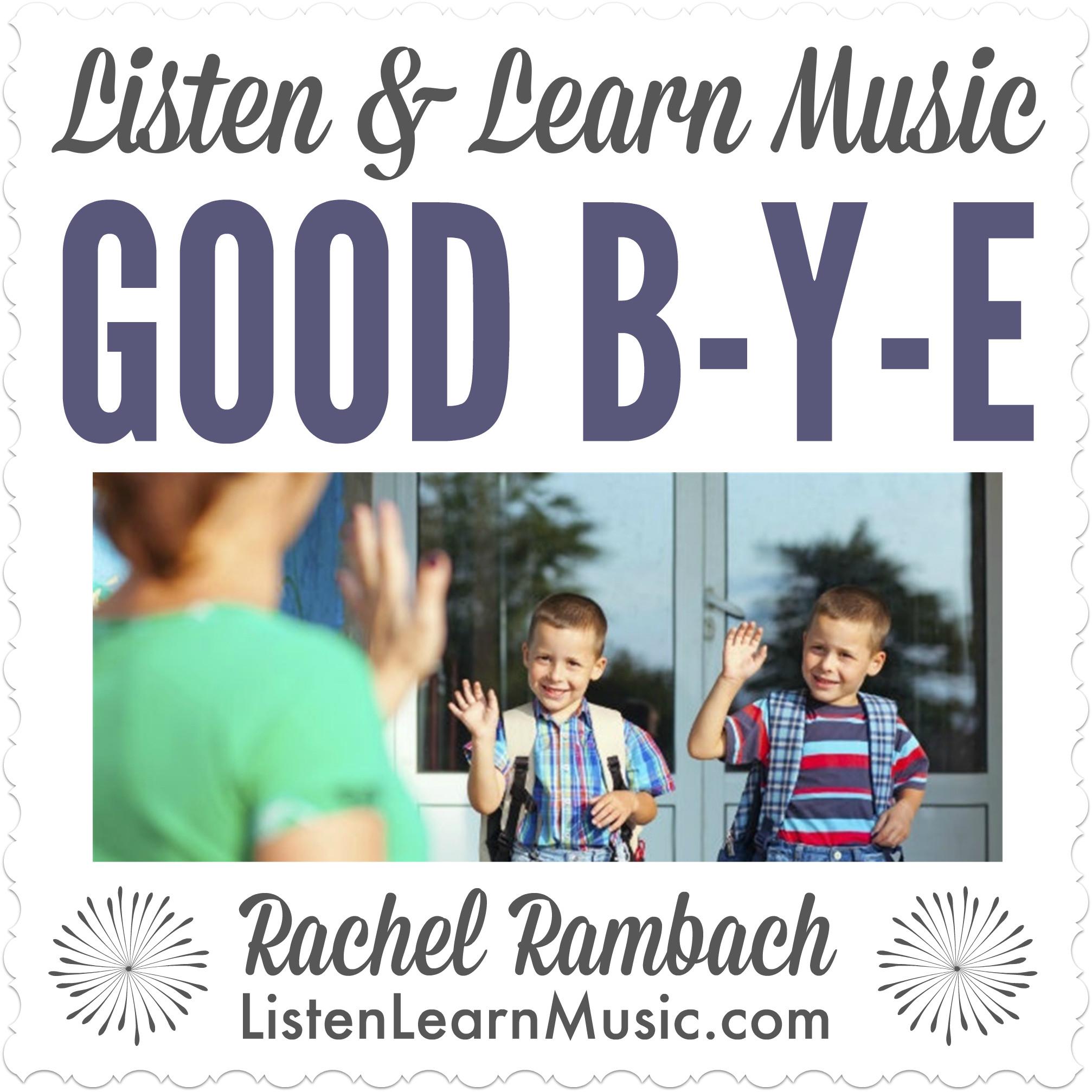 Good B-Y-E | Listen & Learn Music
