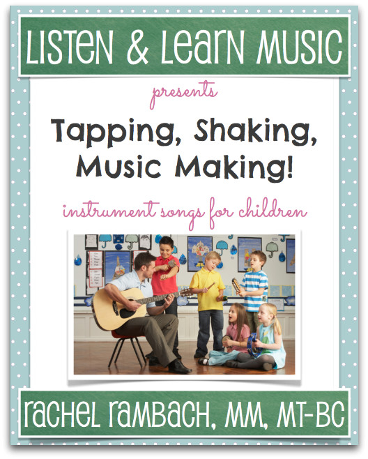 Tapping, Shaking, Music Making   Listen & Learn Music