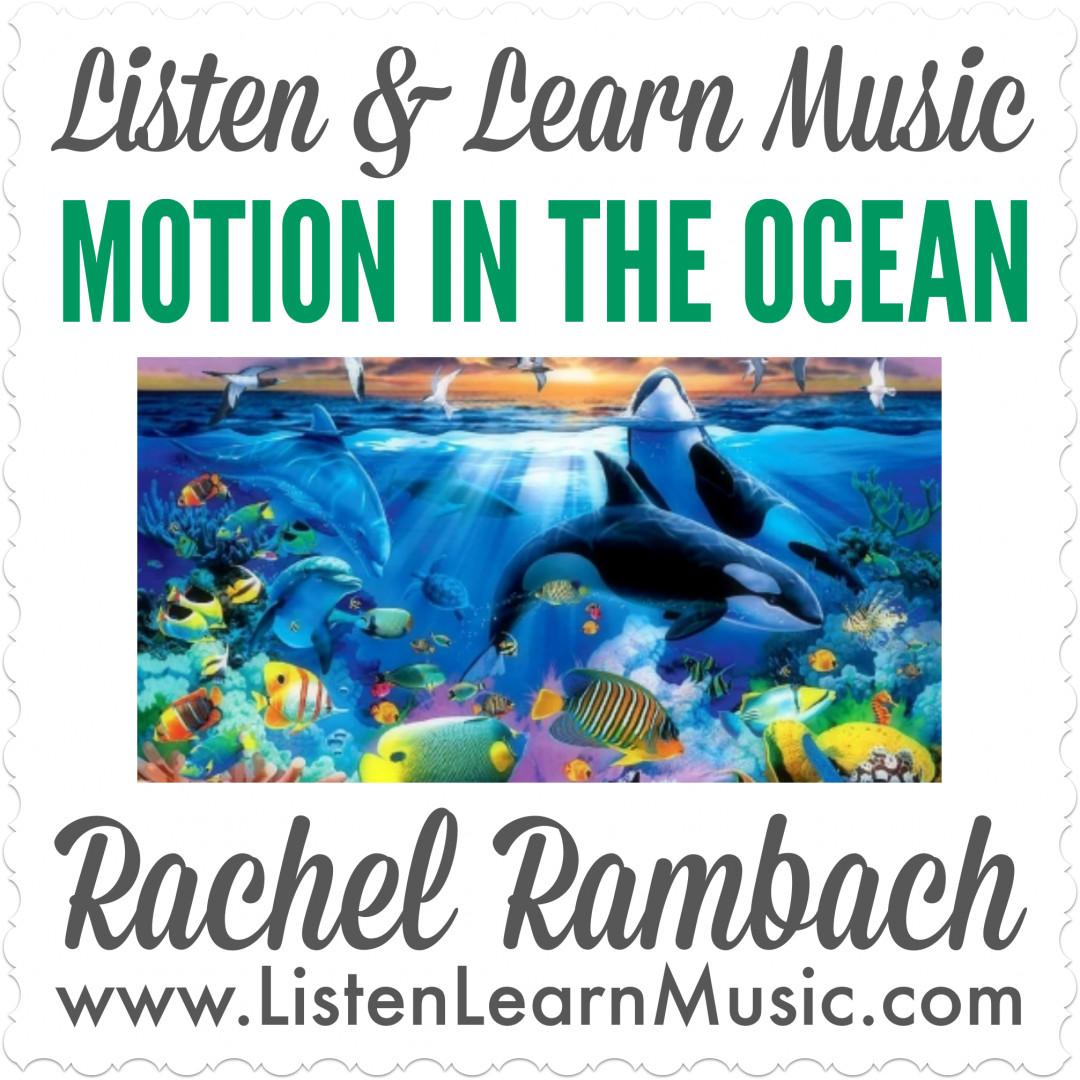 Motion in the Ocean | Listen & Learn Music