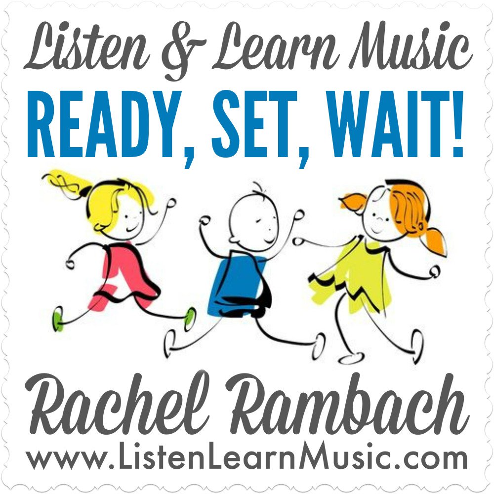 Ready, Set, Wait | Listen & Learn Music