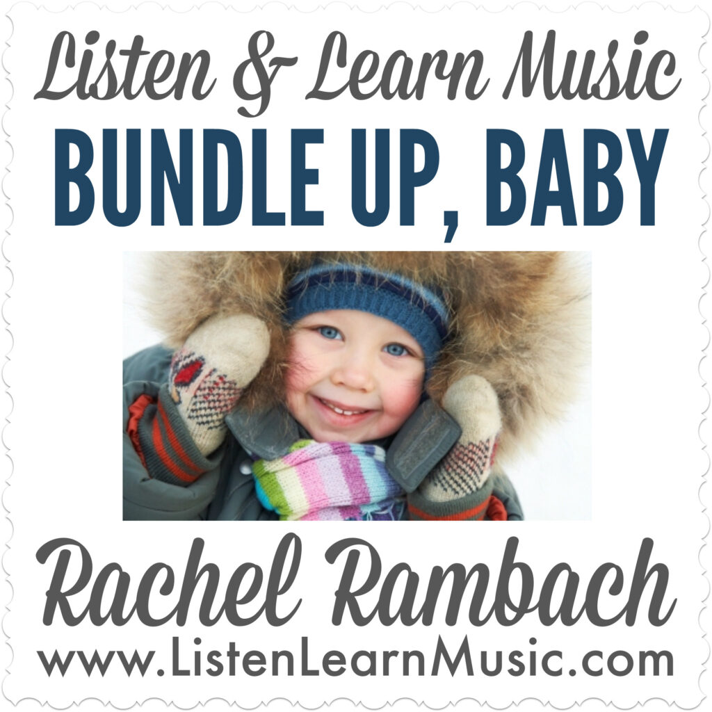 Bundle Up, Baby | Listen & Learn Music