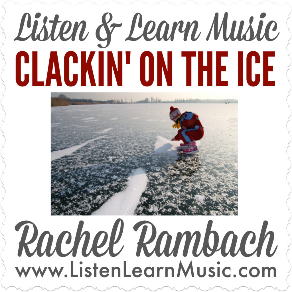 Clackin' on the Ice | Listen & Learn Music