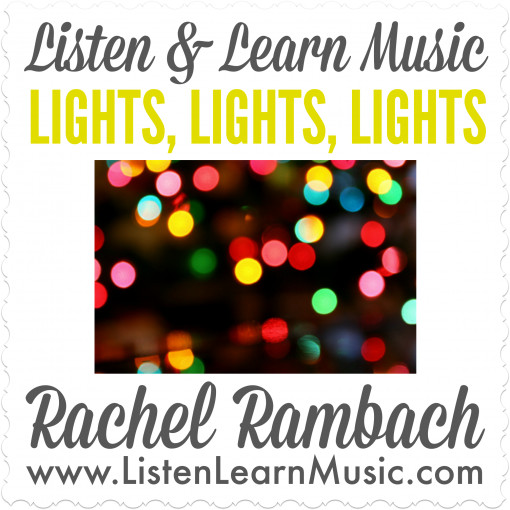Lights, Lights, Lights | Listen & Learn Music