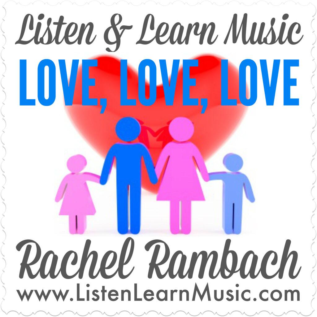 Love, Love, Love | Listen & Learn Music
