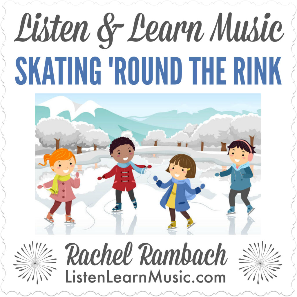 Skating 'Round the Rink | Listen & Learn Music