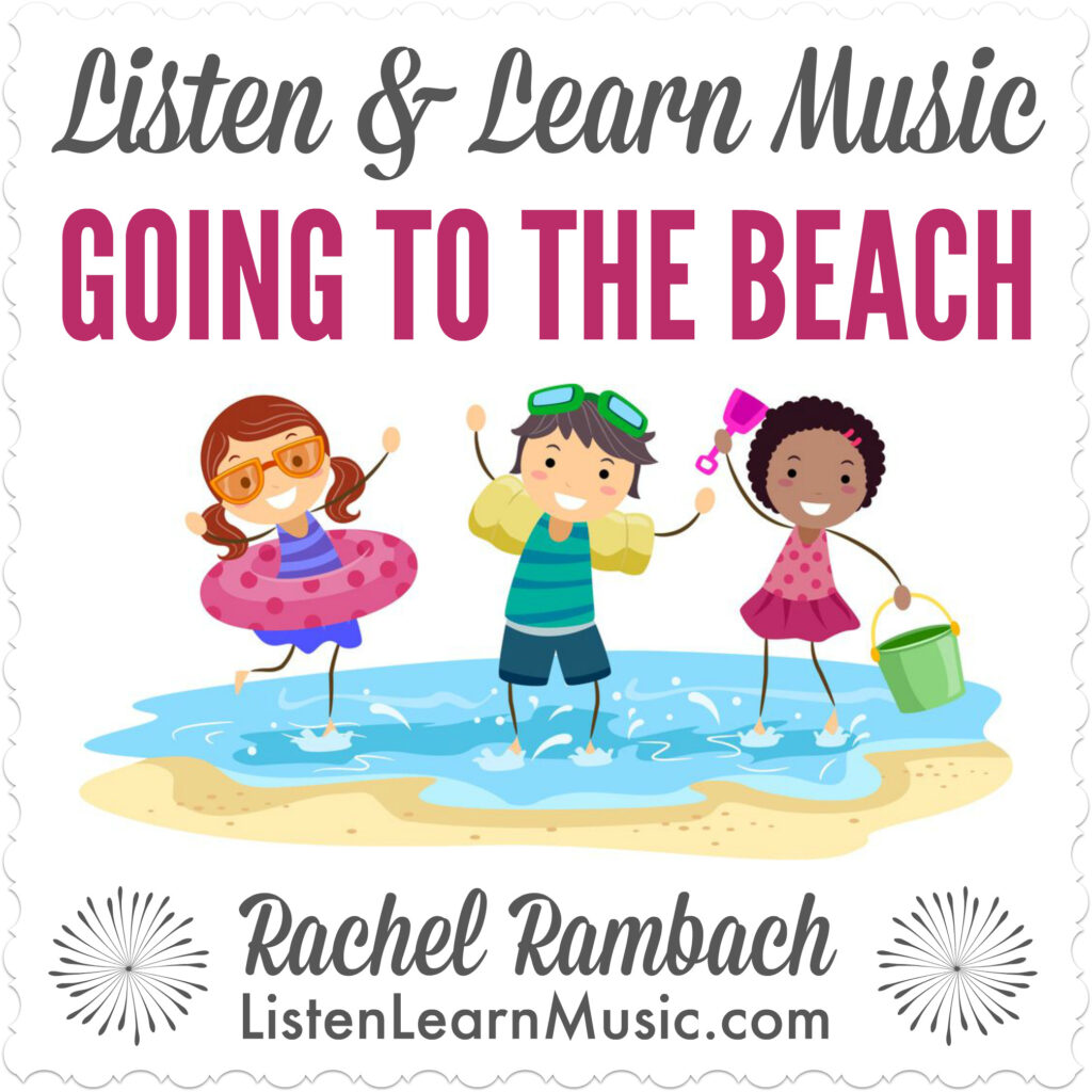 Going to the Beach | Listen & Learn Music