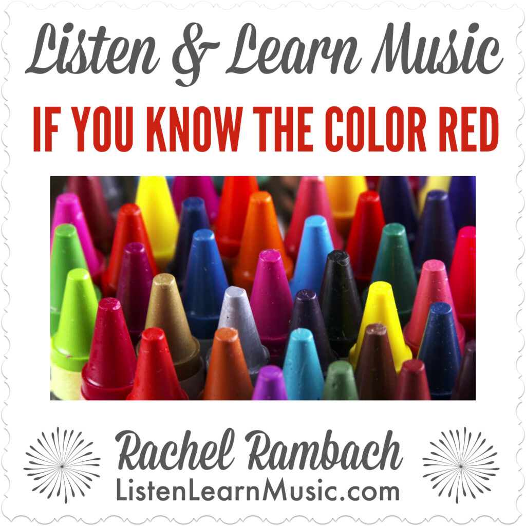 If You Know the Color Red   Listen & Learn Music