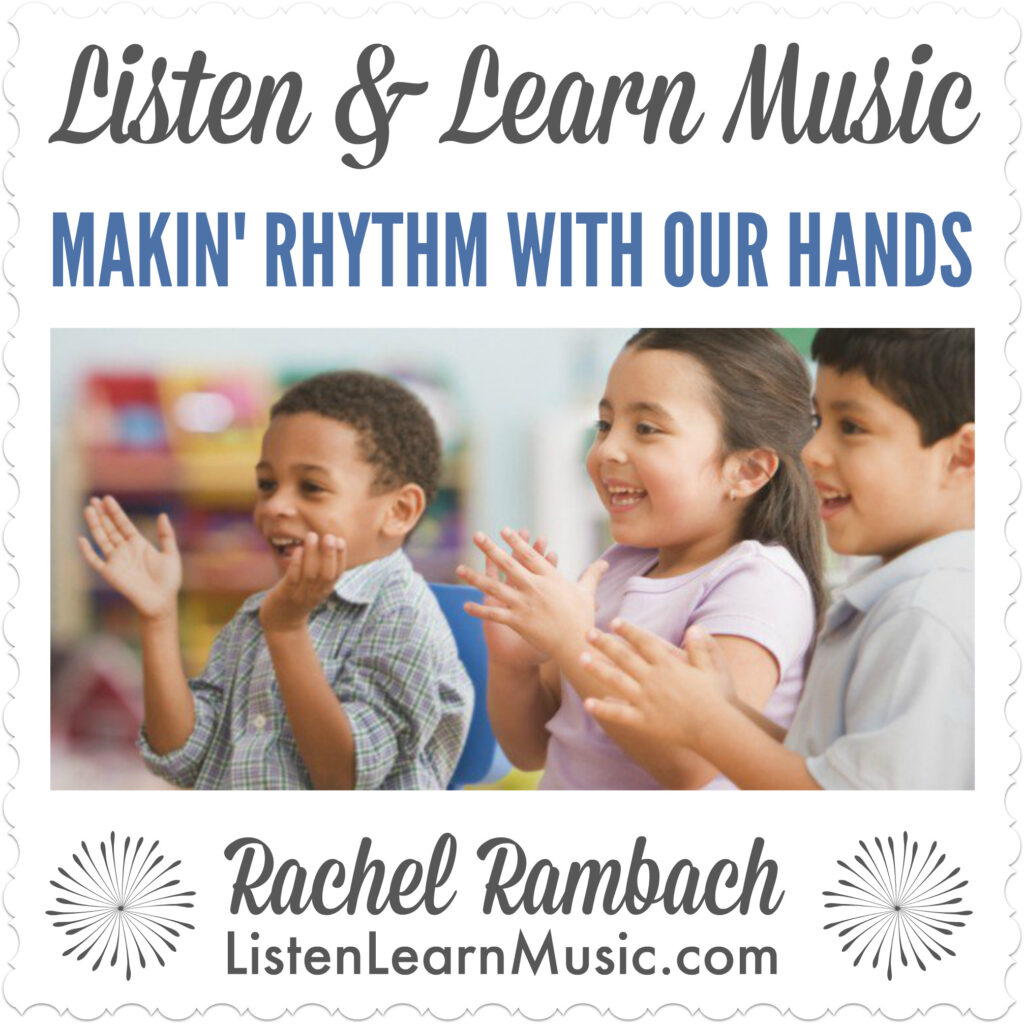 Makin' Rhythm With Our Hands | Listen & Learn Music