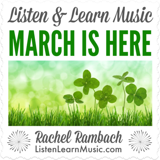 March is Here | Listen & Learn Music