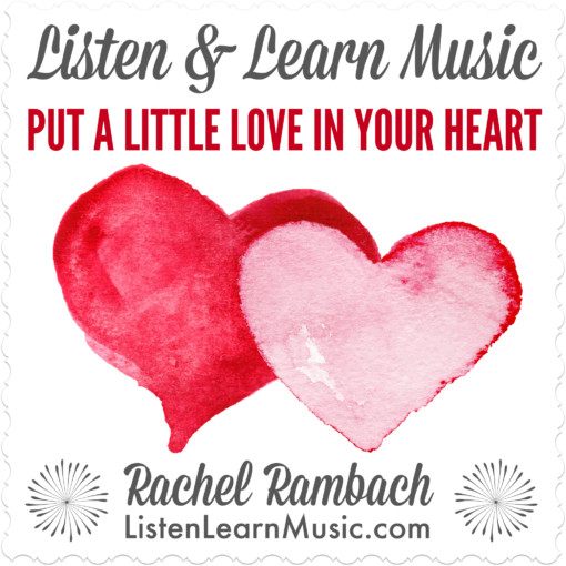 Put a Little Love In Your Heart | Listen & Learn Music