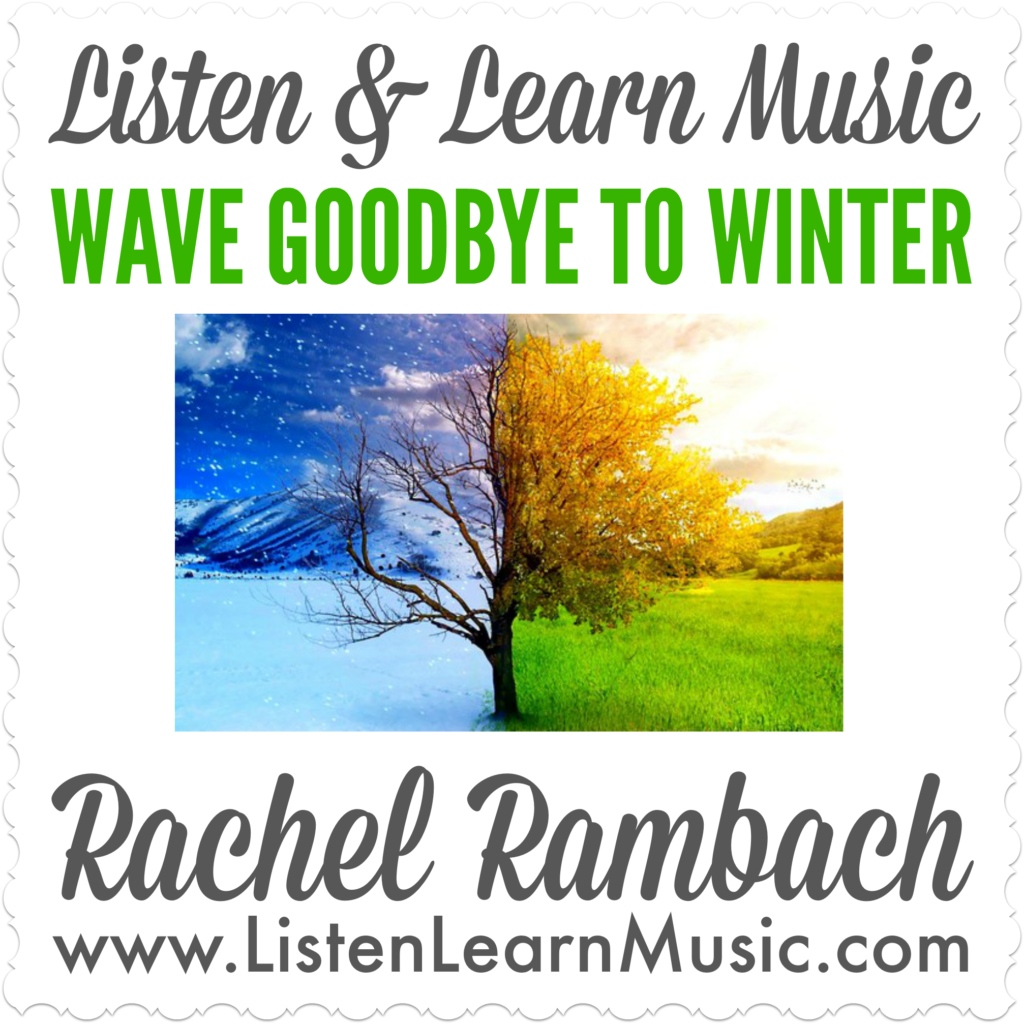 Wave Goodbye to Winter | Listen & Learn Music