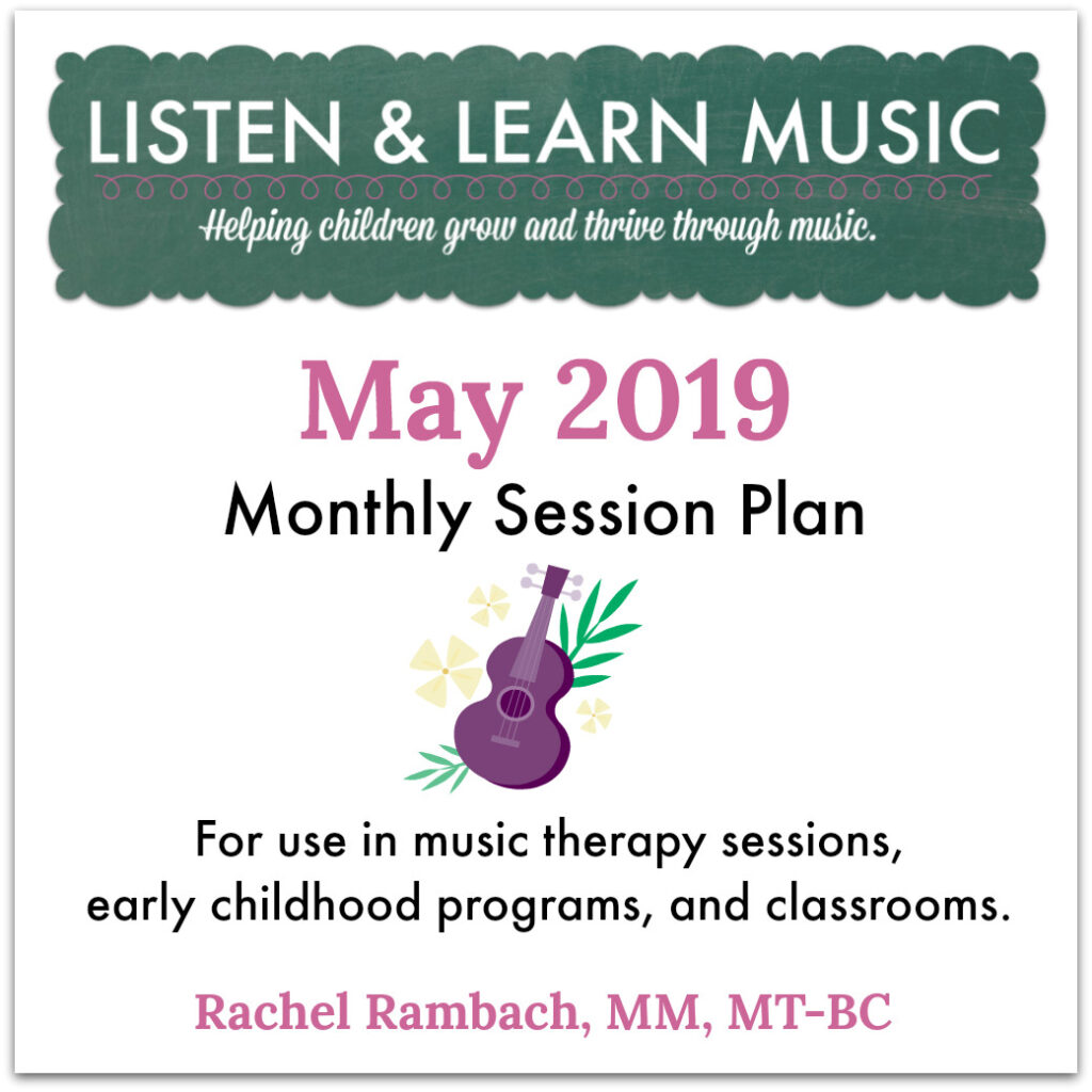 May Session Plan | Music Therapy & Music Classes | Listen & Learn Music