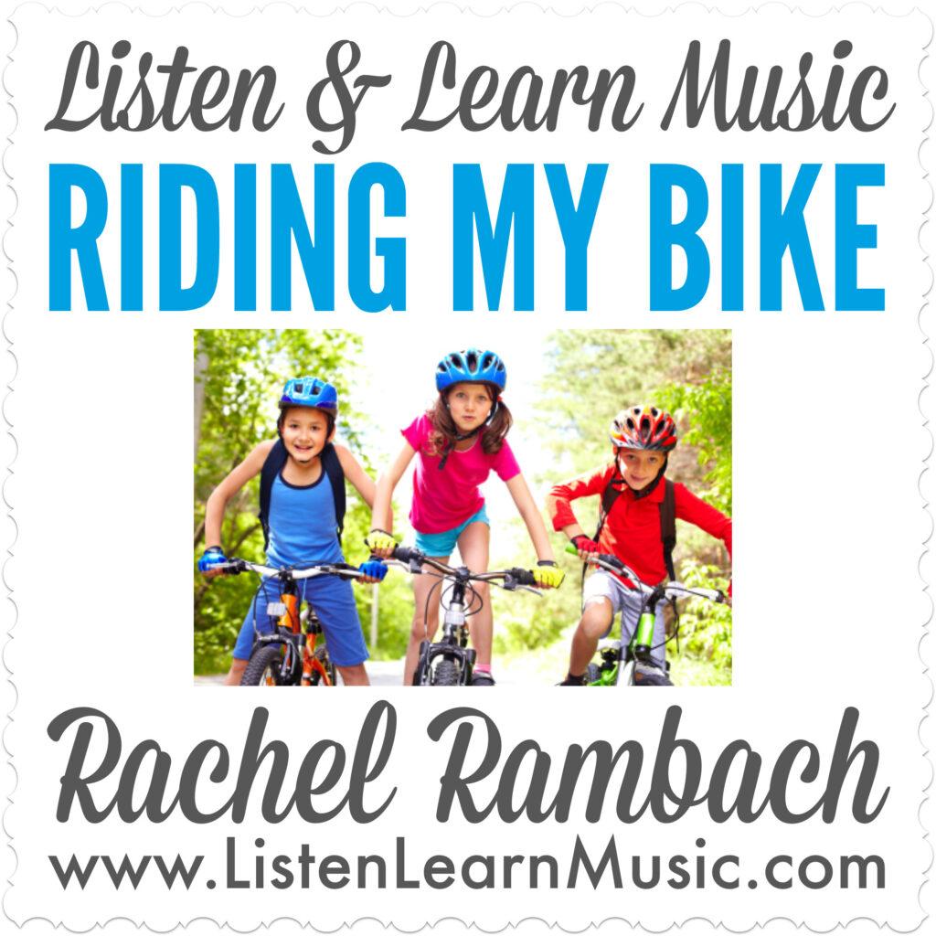 Riding My Bike | Listen & Learn Music