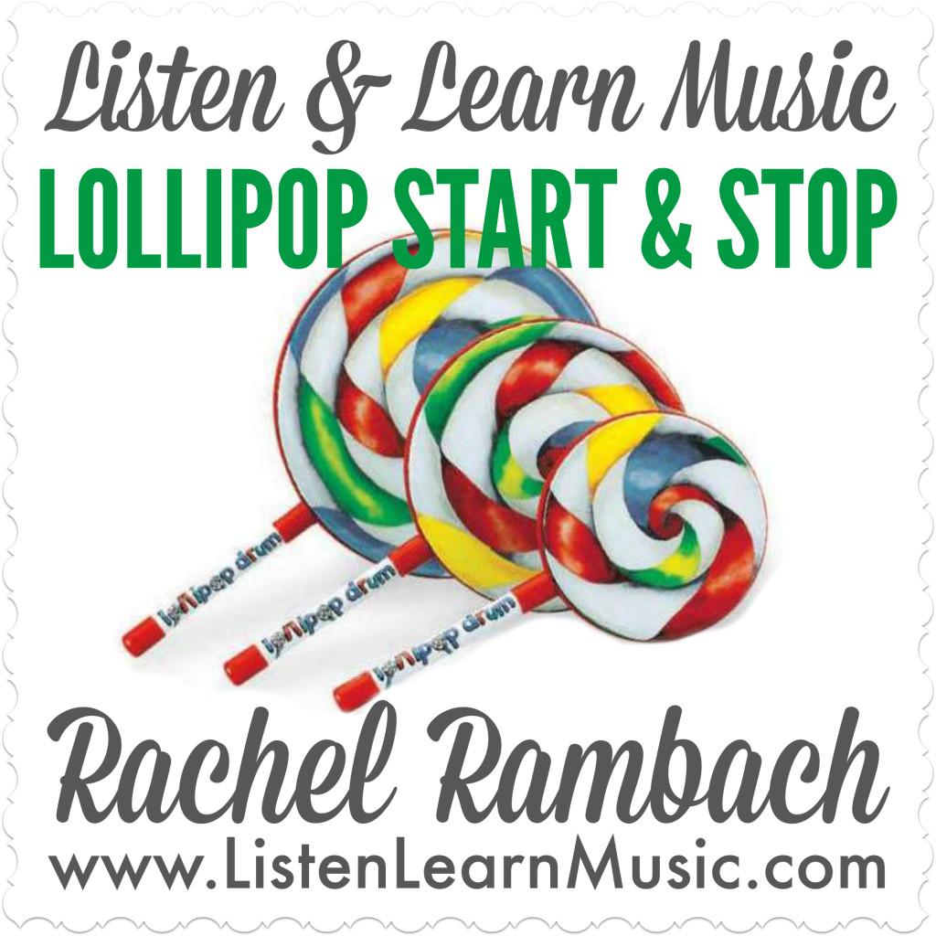 Lollipop Start & Stop   Listen & Learn Music