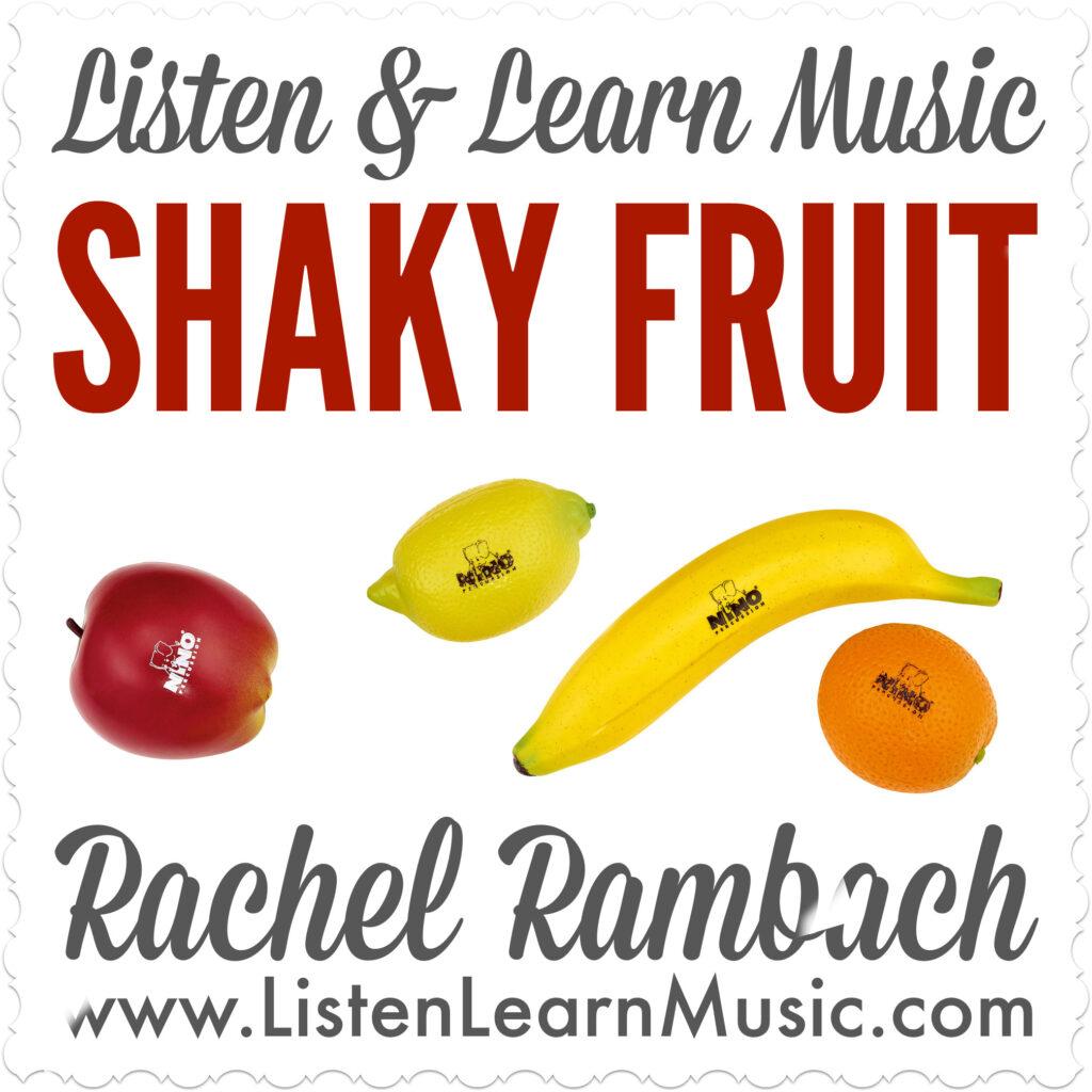 Shaky Fruit   Listen & Learn Music