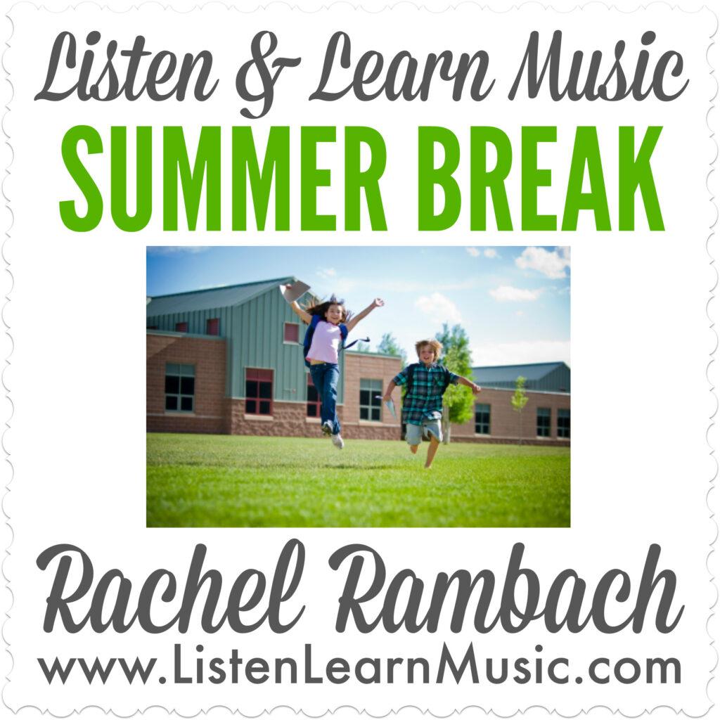 Summer Break | Listen & Learn Music