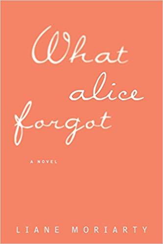 What Alice Forgot | Liane Moriarty