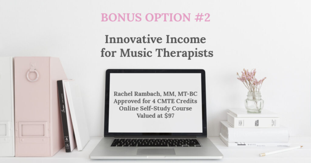 Bonus Option #2 | Innovative Income for Music Therapists: Beyond Direct Service & Private Practice