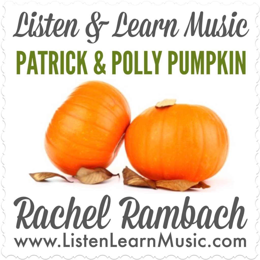 Patrick & Polly Pumpkin | Listen & Learn Music