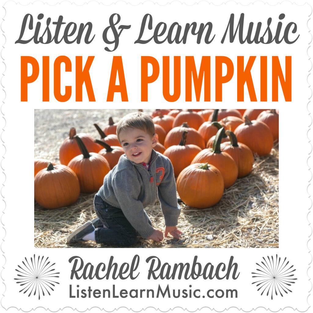 Pick a Pumpkin | Listen & Learn Music