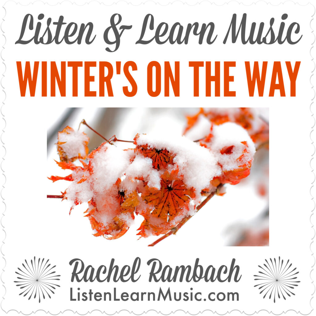Winter's On the Way | Listen & Learn Music