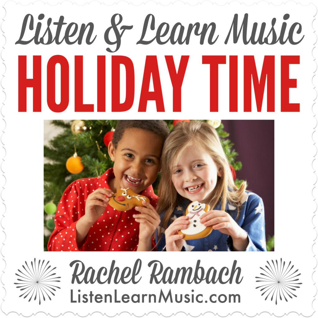 Holiday Time | Listen & Learn Music