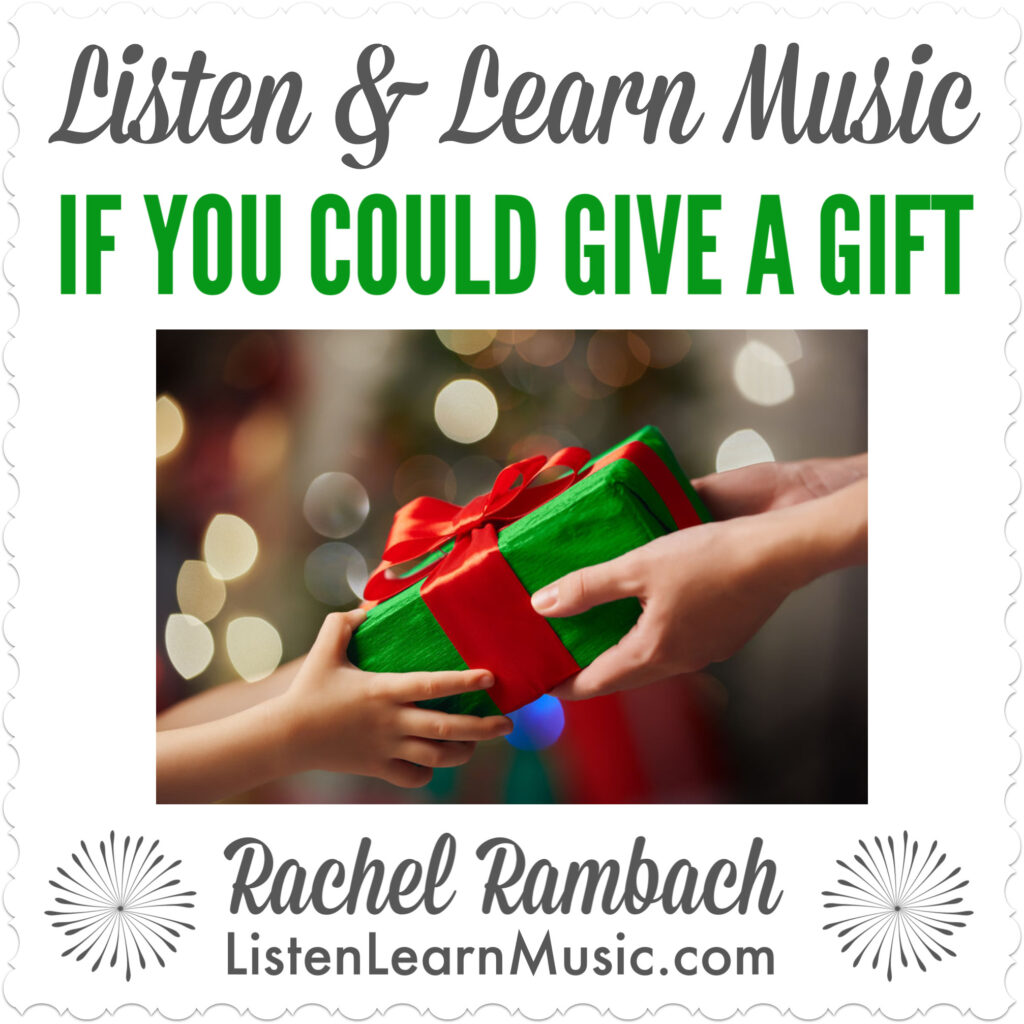 If You Could Give a Gift | Listen & Learn Music