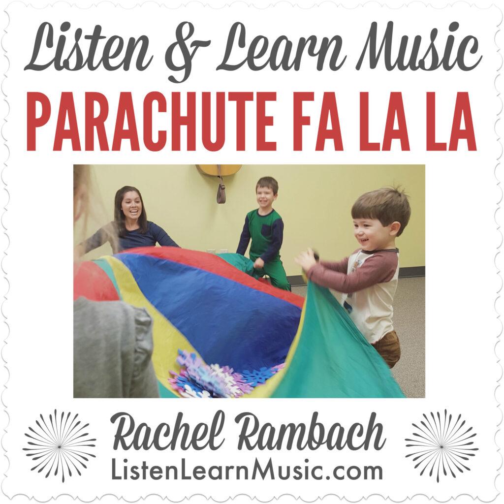 Parachute Fa La La | Listen & Learn Music
