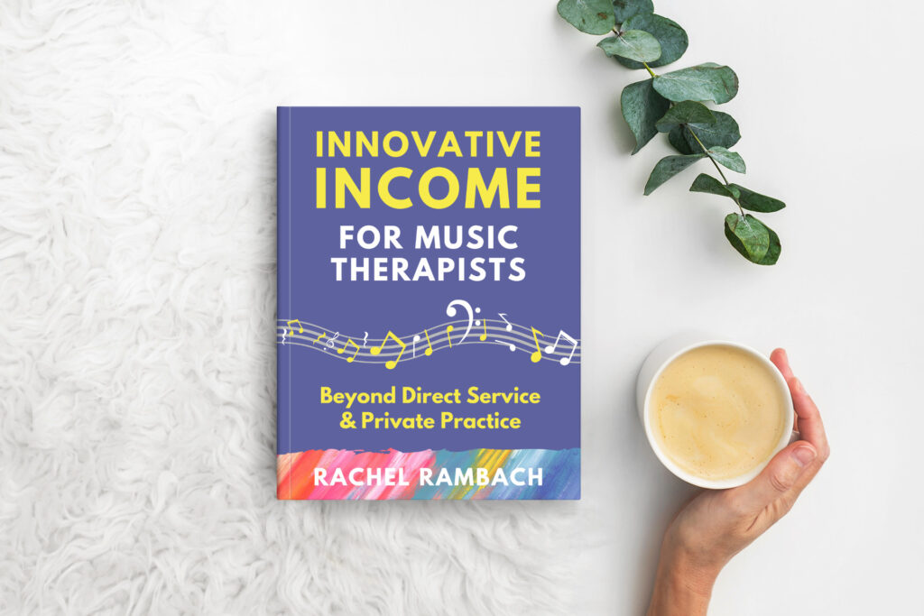 Innovative Income for Music Therapists {Launch Bonuses Ending!} | Rachel Rambach