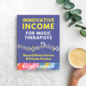 Innovative Income for Music Therapists {Launch Bonuses Ending!}