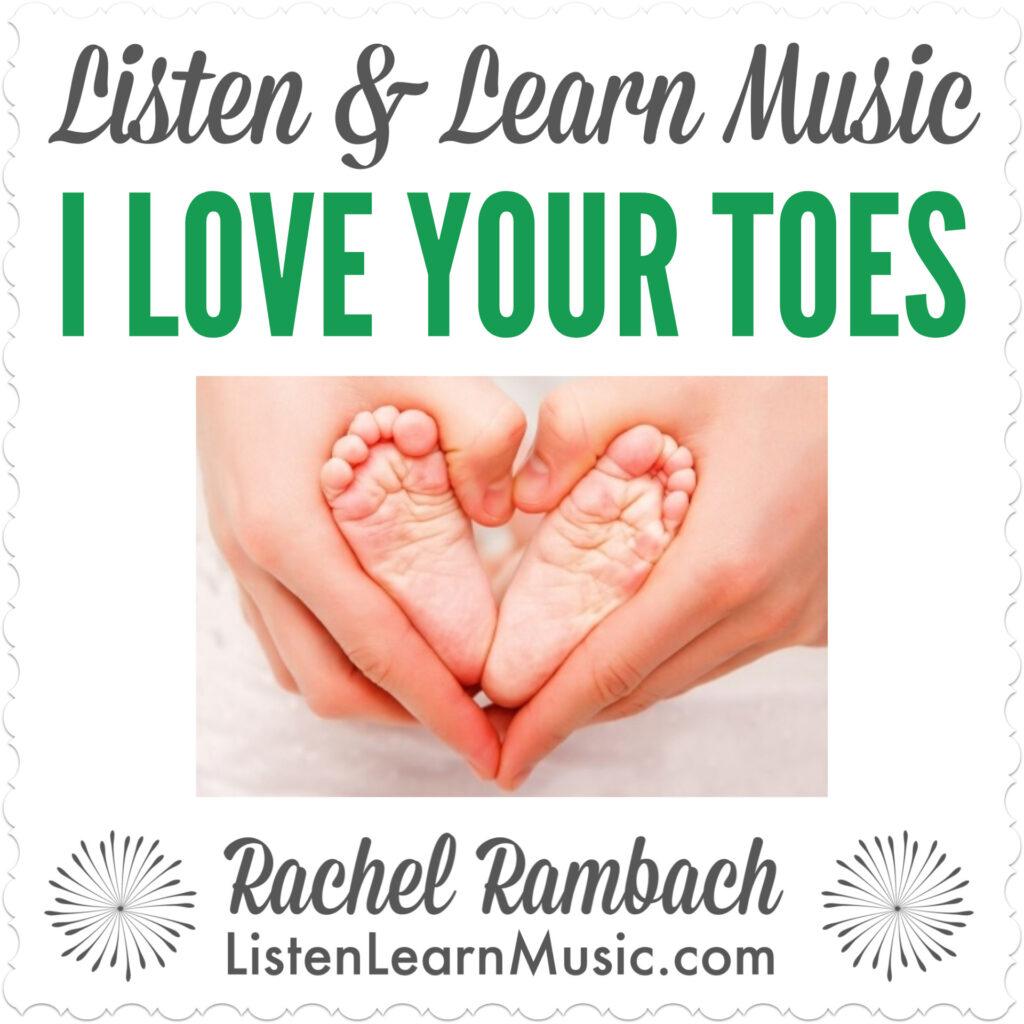 I Love Your Toes | Bonding Song for Children & Families | Listen & Learn Music