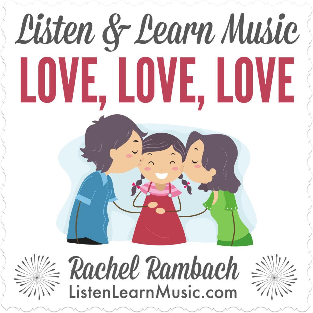 """Love, Love, Love (My Family)""   Listen & Learn Music   Rachel Rambach"