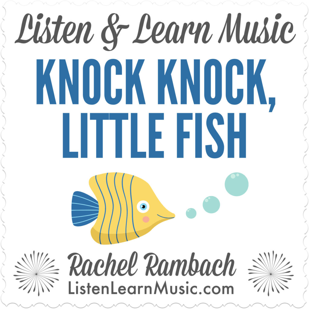 Knock Knock, Little Fish | Listen & Learn Music