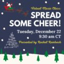 "Virtual Music Class: ""Spread Some Cheer!"""