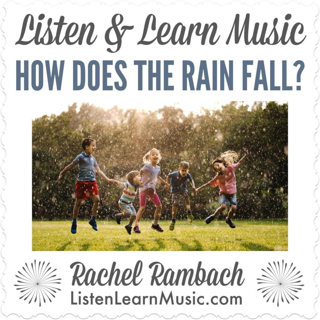 How Does the Rain Fall? | Listen & Learn Music