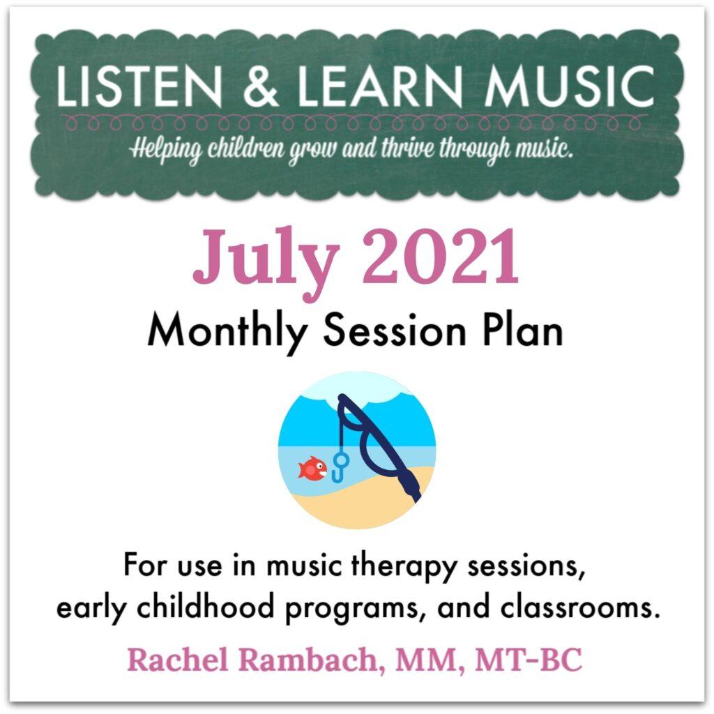 {July 2021} Session Plan | Listen & Learn Music